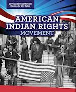 American Indian Rights Movement (Civic Participation Fighting for Rights)