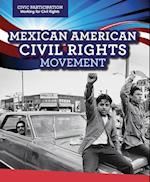 Mexican American Civil Rights Movement (Civic Participation Fighting for Rights)