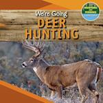 We're Going Big-Game Hunting (Hunting and Fishing A Kids Guide)