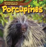 Porcupines (Creatures of the Forest Habitat)