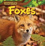 Foxes (Creatures of the Forest Habitat)