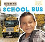 Safe on the School Bus (Safety Smarts)