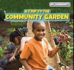 A Trip to the Community Garden (Powerkids Readers My Community)