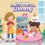 Craft Time at the Library (Places in My Community)