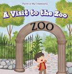A Visit to the Zoo (Places in My Community)