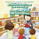 El Bibliotecario Nos Lee Cuentos / Story Time with Our Librarian (Trabajadores de La Comunidad Community Helpers)