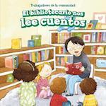El Bibliotecario Nos Lee Cuentos (Story Time with Our Librarian) (Trabajadores de La Comunidad Community Helpers)