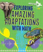 Exploring Amazing Adaptations With Math (Math Attack Exploring Life Science with Math)