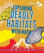 Exploring Deadly Habitats With Math (Math Attack Exploring Life Science with Math)