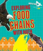 Exploring Food Chains with Math (Math Attack Exploring Life Science with Math)