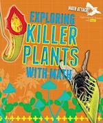 Exploring Killer Plants with Math (Math Attack Exploring Life Science with Math)