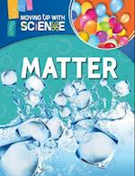 Matter (Moving Up with Science)