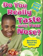 Do You Really Taste with Your Nose? (Human Body FAQ)