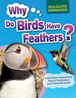 Why Do Birds Have Feathers? (WIldlife Wonders)