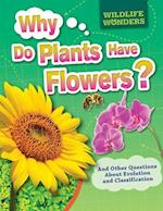 Why Do Plants Have Flowers? (WIldlife Wonders)