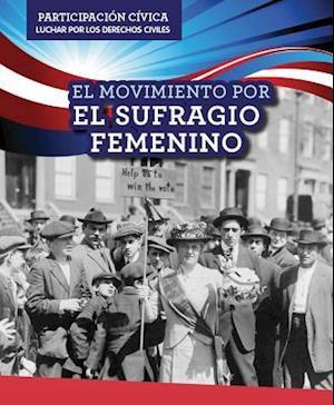 Bog, paperback El Movimiento Por El Sufragio Femenino (Women's Suffrage Movement) af Theresa Morlock