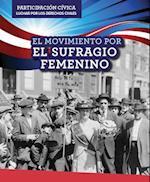 El Movimiento Por El Sufragio Femenino (Women's Suffrage Movement) (Participacion Civica Luchar Por Los Derechos Civiles Civic)