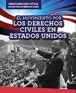 El Movimiento Por Los Derechos Civiles En Estados Unidos (American Civil Rights Movement) (Participacion Civica Luchar Por Los Derechos Civiles Civic)