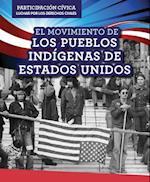 El Movimiento de Los Pueblos Indigenas de Estados Unidos (American Indian Rights Movement) (Participacion Civica Luchar Por Los Derechos Civiles Civic)