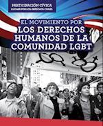 El Movimiento Por Los Derechos Humanos de La Comunidad Lgbt (Lgbtq Human Rights Movement) (Participacion Civica Luchar Por Los Derechos Civiles Civic)