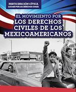 El Movimiento Por Los Derechos Civiles de Los Mexicoamericanos (Mexican American Civil Rights Movement) (Participacion Civica Luchar Por Los Derechos Civiles Civic)