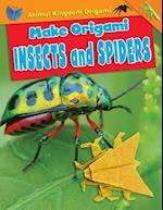 Make Origami Insects and Spiders (Animal Kingdom Origami)
