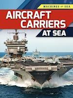 Aircraft Carriers at Sea (Machines at Sea)