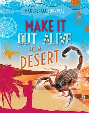 Make It Out Alive in a Desert