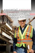 A Career As a Construction Manager (Essential Careers)