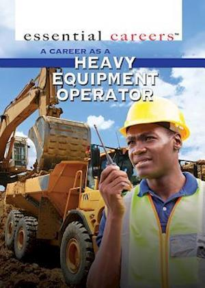A Career as a Heavy Equipment Operator