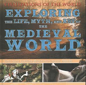 Exploring the Life, Myth, and Art of the Medieval World