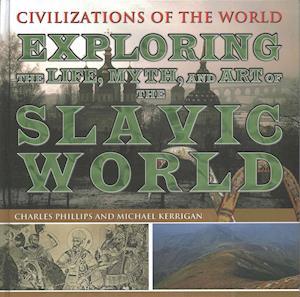 Bog, hardback Exploring the Life, Myth, and Art of the Slavic World af Charles Phillips