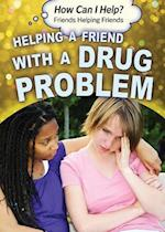 Helping a Friend with a Drug Problem (How Can I Help Friends Helping Friends)