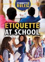 Etiquette at School (Etiquette Rules)