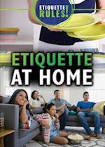 Etiquette at Home (Etiquette Rules)