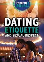 Dating Etiquette and Sexual Respect (Etiquette Rules)