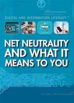 Net Neutrality and What It Means to You (Digital and Information Literacy)