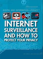 Internet Surveillance and How to Protect Your Privacy (Digital and Information Literacy)