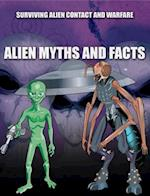 Alien Myths and Facts (Surviving Alien Contact and Warfare)