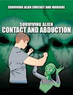 Surviving Alien Contact and Abduction (Surviving Alien Contact and Warfare)