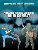 Preparing for and Surviving Alien Combat (Surviving Alien Contact and Warfare)