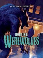 Hunting Werewolves (Monster Hunting)