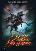 Hunting the Headless Horseman (Monster Hunting)