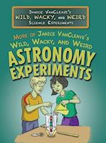 More of Janice Vancleave's Wild, Wacky, and Weird Astronomy Experiments (Janice Vancleaves Wild Wacky and Weird Science Experiments)