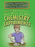 More of Janice Vancleave's Wild, Wacky, and Weird Chemistry Experiments (Janice Vancleaves Wild Wacky and Weird Science Experiments)