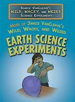 More of Janice Vancleave's Wild, Wacky, and Weird Earth Science Experiments (Janice Vancleaves Wild Wacky and Weird Science Experiments)