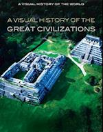 A Visual History of the Great Civilizations