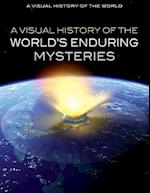 A Visual History of the World's Enduring Mysteries (Visual History of the World)