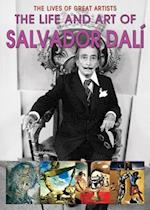 The Life and Art of Salvador Dali (Lives of Great Artists)