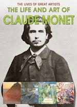 The Life and Art of Claude Monet (Lives of Great Artists)